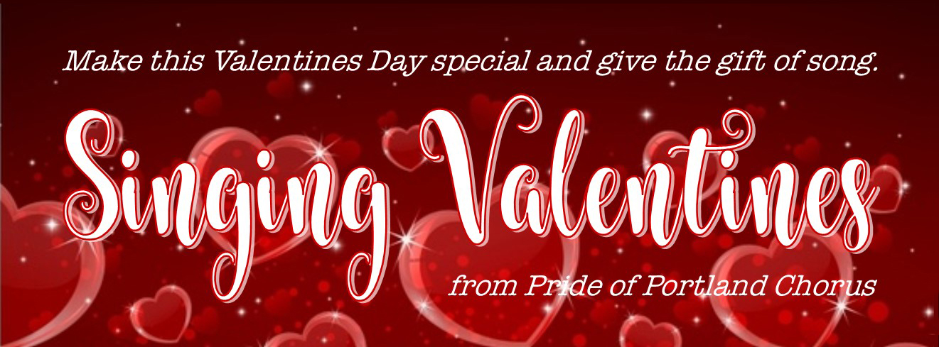 Surprise Your Special Someone With A Singing Valentine From Pride Of  Portland. For Complete Details, Just Click Here!